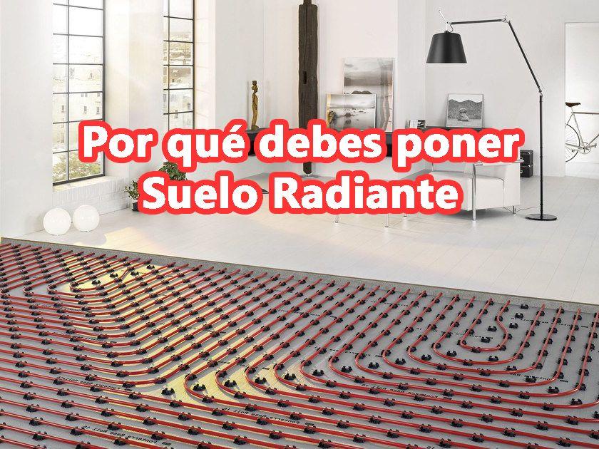Por qué debes instalar calefacción por suelo radiante.